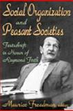 Social Organization and Peasant Societies : Festschrift in Honor of Raymond Firth, Firth, Raymond, 0202362167