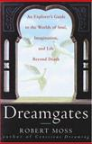 Dreamgates, Robert Moss, 060980216X