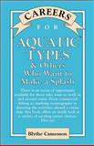 Careers for Aquatic Types and Others Who Want to Make a Splash 9780658002168