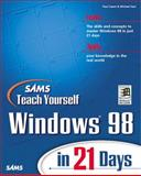 Sams Teach Yourself Windows 98 in 21 Days, Michael Hart and Paul Cassel, 0672312166