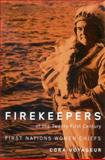 Firekeepers of the Twenty-First Century : First Nations Women Chiefs, Voyageur, Cora, 0773532161