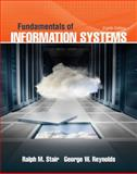 Fundamentals of Information Systems, Stair, Ralph and Reynolds, George, 1305082168
