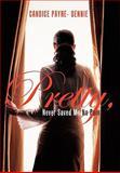 Pretty, Never Saved Me No Pain, Candice Payne- Dennie, 1452052166