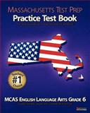 MASSACHUSETTS TEST PREP Practice Test Book MCAS English Language Arts, Grade 6, Test Master Press Massachusetts, 1475132166