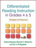 Differentiated Reading Instruction in Grades 4 And 5 : Strategies and Resources, Walpole, Sharon and McKenna, Michael C., 1609182162