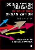 Doing Action Research in Your Own Organization, Coghlan, David and Brannick, Teresa, 1848602162