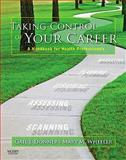 Taking Control of Your Career : A Handbook for Health Professionals, Donner, Gail J. and Wheeler, Mary M., 1897422164