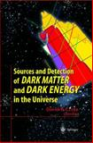 Sources and Detection of Dark Matter and Dark Energy in the Universe, , 3540412166