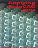 Applying AutoCAD 2004, Student Edition, Wohlers, Terry, 0078612160