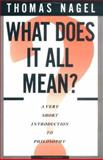 What Does It All Mean? : A Very Short Introduction to Philosophy, Nagel, Thomas, 0195052161