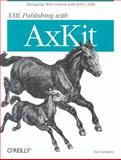 XML Publishing with Axkit, Hampton, Kip, 0596002165