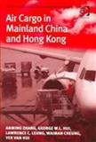Air Cargo in Mainland China and Hong Kong 9780754642169