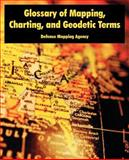 Glossary of Mapping, Charting, and Geodetic Terms, Defense Mapping Agency, 1410222160