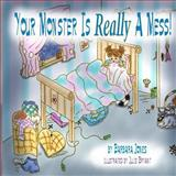 Your Monster Is Really a Mess!, Barbara Jones, 1475052162