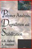 Polymer Analysis, Degradation and Stabilization, Jiménez, Alfonso, 1594542163