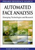 Automated Face Analysis : Emerging Technologies and Research, Kim, Daijin and Sung, Jaewon, 160566216X