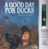 A Good Day for Ducks, Doug Truax, 193205216X