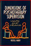Dimensions of Psychotherapy Supervision : Maps and Means, Haber, Russell, 0393702170