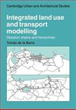 Integrated Land Use and Transport Modelling : Decision Chains and Hierarchies, Barra, Tomas de la, 0521022177
