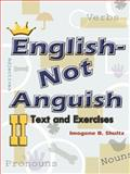 English--Not Anguish II : Text and Exercises, Shultz, Imogene B., 1403352178