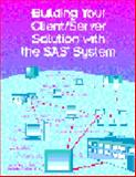 Building Your Client/Server Solution with the SAS System, , 155544217X