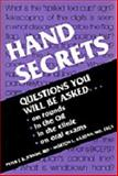 Hand Secrets : Questions You Will Be Asked, on Rounds, in the Clinic, on Oral Exams, Jebson, Peter J. and Kasdan, Morton L., 1560532173