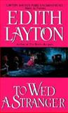 To Wed a Stranger, Edith Layton, 0060502177