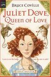 Juliet Dove, Queen of Love, Bruce Coville, 0152052178
