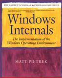 Windows Internals : The Implementation of the Windows Operating Environment, Pietrek, Matt, 0201622173