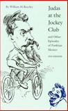 Judas at the Jockey Club and Other Episodes of Porfirian Mexico (Second Edition), William H. Beezley and William Beezley, 0803262175