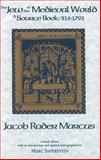 The Jew in the Medieval World : A Source Book 315-1791 with an Introduction and Updated Bibliographies by Marc Saperstein, Jacob Rader Marcus, 087820217X