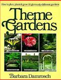 Theme Gardens, Barbara Damrosch, 0894802178