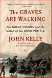 The Graves Are Walking, John Kelly, 1250032172
