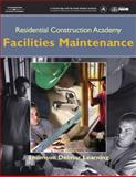 Residential Construction Academy : Facilities Maintenance, Delmar Learning, 1418052175