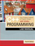 C++ Programming : Problem Analysis/Program Dsgn-Lab Manual 4e, Scholl, Judy, 1423902173