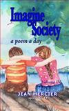 IMAGINE SOCIETY: a POEM a DAY - Volume 4, Jean Mercier, 1484082176