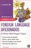 Careers for Foreign Language Aficionados and Other Multilingual Types, Day, J. Laurence, 0071482172