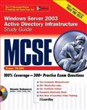 MCSE Windows Server 2003 Active Directory Infrastructure (Exam 70-294) with Windows Server 2003 180-Day Trial Software, Suhanovs, Dennis and Certification Press, 007223217X