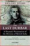 The Last Durbar : The Division of British India, Joshi, Shashi, 0195472179