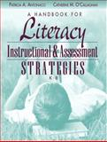 A Handbook for Literacy : Instructional and Assessment Strategies, K-8, Antonacci, Patricia A. and O'Callaghan, Catherine M., 0205422179