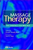 Massage Therapy : The Evidence for Practice, Rich, Grant Jewell, 0723432171