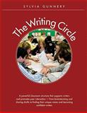 The Writing Circle : A Powerful Structure That Supports Writers and Promotes Peer Interaction, Gunnery, Sylvia, 1551382172