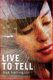 Live to Tell, Lisa Harrington, 177086217X