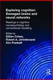 Exploring Cognition : Damaged Brains and Neural Networks, , 1841692174