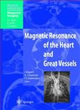 Magnetic Resonance of the Heart and Great Vessels : Clinical Applications, , 3540672176