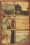 Windows into the Past : Life Histories and the Historian of South Asia, Brown, Judith M., 0268022178