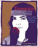 Transicion : Hacia un Espanol Avanzado a Traves de la Historia de Espana, Bilbao-Henry, Josebe, 030014217X