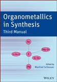 Organometallics in Synthesis, Schlosser, Manfred, 047012217X