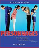 Personnages : An Intermediate Course in French Language and Francophone Culture, Oates, Michael D. and Dubois, Jacques, 0470432179