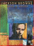 World in Motion, Jackson Browne, 0739052179